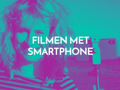 Professioneel filmen met je smartphone